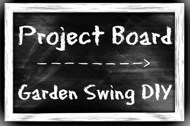Project Board Garden Swing DIY